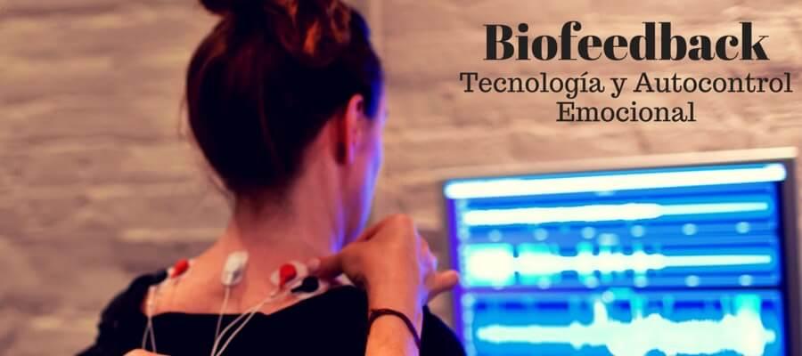 AUTOCONTROL EMOCIONAL Y TECNOLOGÍA (BIOFEEDBACK)